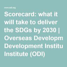 Scorecard: what it will take to deliver the SDGs by 2030   Overseas Development Institute (ODI)
