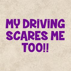 Decal Sticker Graphics My Driving Scares Me Too by TheHenCompany
