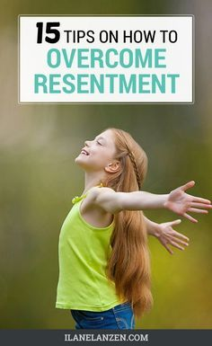 Living with resentment is a horrible way to live. You are doing yourself and your life a big injustice as you focus on hatred, bitterness, and jealousy. The sooner you overcome resentment, the quicker you can start using your time and energy for things th