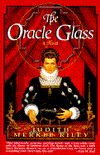 The Oracle Glass, by Judith Merkle Riley