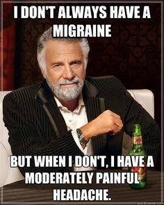 Migraine = my life!