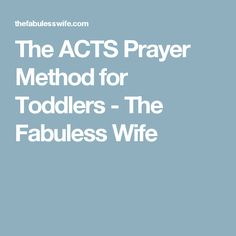 The ACTS Prayer Method for Toddlers - The Fabuless Wife