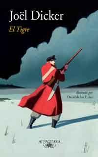Descargar libro El Tigre (edicion ilustrada) de Joel Dicker - PDF EPUB