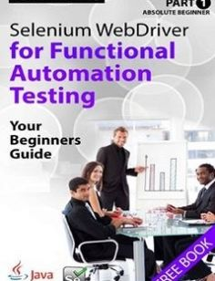 Absolute Beginner (Part 1) Selenium WebDriver for Functional Automation Testing: Your Beginners Guide free download by Rex Allen Jones II ISBN: 9781535420549 with BooksBob. Fast and free eBooks download.  The post Absolute Beginner (Part 1) Selenium WebDriver for Functional Automation Testing: Your Beginners Guide Free Download appeared first on Booksbob.com.