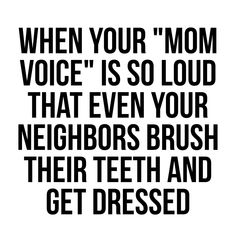MY MOM! Hands down!!