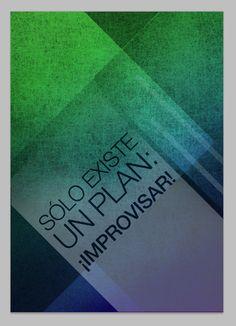 Sólo existe un plan... ¡improvisar! #thoughts, #pensamientos, #pensées