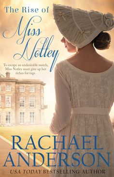 The Rise of Miss Notley by Rachael Anderson is a Regency delight!