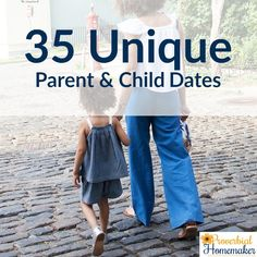 35 unique parent and child dates! These are fantastic ways to connect with my…