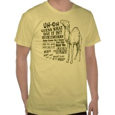 Hump Day Camel T Shirts. Guess what day it is! #humpday Bestselling shirt on Zazzle! I want this!