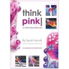 Think Pink: Rubino Oro - Lampwork Tutorial by Sarah Hornik