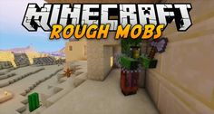 Coming to Rough Mobs Mod 1.12, a mod that introduces many changes that directly affect the mobs in Minecraft, even the most experienced players will have to take some time to get used to these changes. For veteran players, even at the highest difficulty level, Minecraft has yet to be a real...
