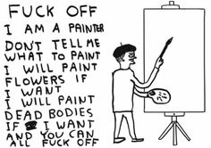 David Shrigley: <i>Untitled (Fuck off I am a painter)</i>, 2011. Courtesy Galleri Nicolai Wallner (Foto: Anders Sune Berg)