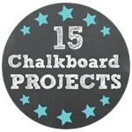 Inspiration For Moms: 15 Must-See Chalkboard Projects