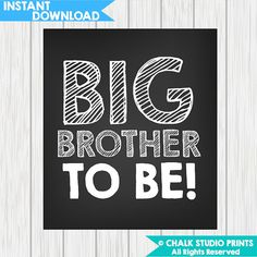 Instant Download Big Brother Pregnancy Announcement Chalkboard by ChalkStudioPrints Download, print, frame and take a pic!