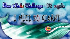 Blue Whale Challenge: I Miei 50 Giorni
