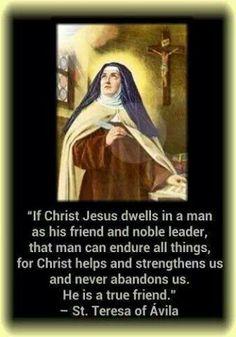 """Teresa of Avila - """"(Christ) is a true friend. Catholic Religion, Catholic Quotes, Catholic Saints, Religious Quotes, Roman Catholic, Spiritual Sayings, Spiritual Life, St Theresa Of Avila, St Therese"""