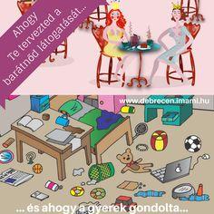 Ahogy Te tervezted a barátnőd látogatását... és ahogy a gyerek gondolta... Anya humor Debrecenimami módra. Family Guy, Guys, Fictional Characters, Fantasy Characters, Sons, Boys, Griffins