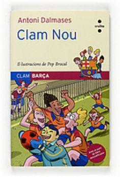 """Sèrie """"Clam Barça"""", d'Antoni Dalmases. Editorial Cruïlla.  Coberta de """"Clam nou"""" (número 10)"""