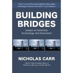 Building Bridges: Essays on Business, Technology and Innovation (Kindle Edition)  http://www.picter.org/?p=B005LVPAJO