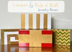 DIY Lacquer & Rub n' Buff jewelry boxes. I can never get enough boxes, bowls, or trays.