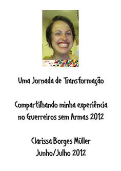 Clarissa Müller GSA 2012 - E-book publicado por Clarissa relatando sua experiência durante o Guerreiros Sem Armas