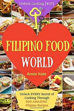 Welcome to Smoothie World: Unlock EVERY Secret of Cooking Through 500 AMAZING Smoothie Recipes (Smoothie Cookbook, Smoothie Recipe Book, Healthy Green Smoothie Recipes,…) (Unlock Cooking [ Smoothie Recipe Book, Best Smoothie Recipes, Healthy Green Smoothies, Healthy Breakfast Smoothies, Best Filipino Recipes, Filipino Food, Wine Recipes, Cooking Recipes, Meals For Two
