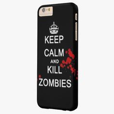 iPhone 6 Plus Cases | keep calm and kill zombies barely there iPhone 6 plus case