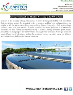 It becomes very important for every factory to install a sewage treatment plant in Gujarat as polluting the natural resources around would only lead to problems in setting up factories and industries in the cities in Gujarat after a matter of few years.