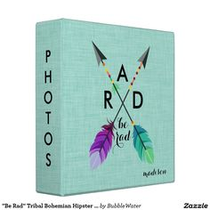 """""""Be Rad"""" Tribal Bohemian Hipster Colorful Feathers Vinyl Binders"""