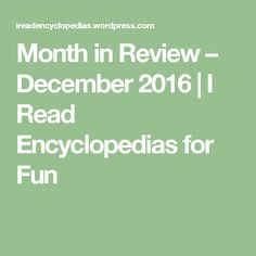 Month in Review – December 2016   I Read Encyclopedias for Fun Youtube Subscribers, In A Nutshell, Glitch, Shit Happens, Writing, How To Plan, Reading, Fun