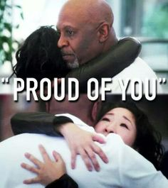 """""""I'm proud of you."""""""