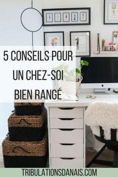 5 conseils pour un chez-soi bien rangé organisation rangement Marie Kondo intérieur propre
