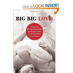 Big Big Love, Revised: A Sex and Relationships Guide for People of Size (and Those Who Love Them): Hanne Blank