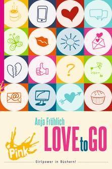 PINK - Love to go. Von Anja Fröhlich. Ab 12 Jahren.
