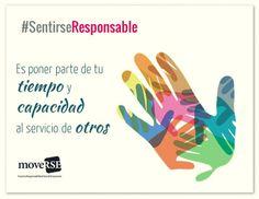 #SentiRSEResponsable es poner parte de tu tiempo y capacidad al servicio de otros.