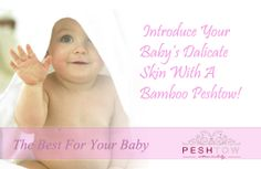 Peshtow is the best for your Baby :)