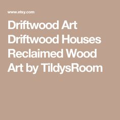 Driftwood Art Driftwood Houses Reclaimed Wood Art  by TildysRoom