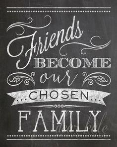 Friends Become Our Chosen Family- Chalkboard Print Chalkboard Doodles, Chalkboard Art Quotes, Chalkboard Print, Chalkboard Lettering, Chalkboard Designs, Blackboard Art, Chalkboard Writing, Chalkboard Decor, Chalkboard Drawings