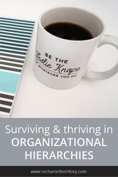 Surviving & thriving in organizational hierarchies