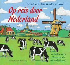 Exploring The Netherlands - Op Reis door Nederland - Arend van Dam & Alex de Wolf