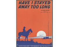 """Have I Stayed Away Too Long"" was written and composed by Frank Loesser in 1943, and has since been performed by a number of individuals, including Willie Nelson."