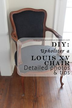 LOTS of photos on this easy Louis chair reupholster!!