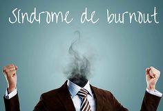Entre outros sintomas, há uma falta de sentido na vida. É a Síndrome de Burnout, ou Síndrome do Esgotamento Profissional.