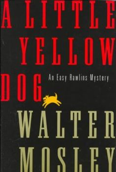 A little yellow dog : an Easy Rawlins mystery by Waler Mosley.  Click the cover image to check out or request the Douglass Branch bestsellers and classics kindle.