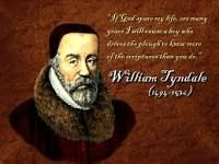 William Tynedale  During the reign of King Henry the Eighth, William dedicated his life to translate the Bible from Latin to English. He wanted every one to have access to God's book, not just the nobility. He was driven from England and spent his life to achieve this goal  finally to be killed by orders of King Henry. He did get most of it translated, the King James Version, although without his name, was his work. Bless him. So that all people would be equal before we really knew how…