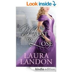 The Most to Lose - Kindle edition by Laura Landon. Literature & Fiction Kindle eBooks @ Amazon.com.