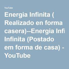 128563f3797 Energia Infinita ( Realizado en forma casera)--Energia Infinita (Postado em  forma de casa)