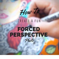 How To Create A Fun Forced Perspective Photo