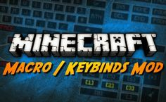 Macro Keybind mod Mod for Minecraft 1.8/1.7.10  - MinecraftIO.Com -   Whatever you would think about, the ideal Macro Keybindmod can do it so well. This mod adjusts long lines of manipulations to make them become easy-used, easily-plotted single key presses. For players who used to play an online RPG game, they might already know the useful features that keybinds ... #Minecraft1710Mods, #Minecraft18Mods -  #MinecraftMods