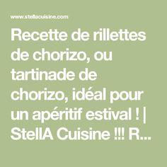 Recette de rillettes de chorizo, ou tartinade de chorizo, idéal pour un apéritif estival !   StellA Cuisine !!! Recettes faciles, Recettes pas chères, Recettes rapides